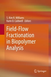 Field-Flow Fractionation in Biopolymer Analysis ebook by S. Kim R. Williams,Karin D. Caldwell