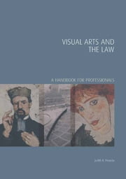 Visual Arts and the Law - A Handbook for Professionals ebook by Ms Judith B Prowda