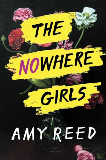 The Nowhere Girls ebook by Amy Reed