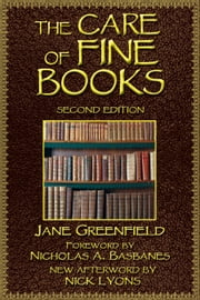 The Care of Fine Books ebook by Jane Greenfield,Nicholas A. Basbanes,Nick Lyons