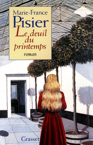 Le deuil du printemps ebook by Marie-France Pisier