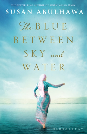 The Blue Between Sky and Water ebook by Susan Abulhawa