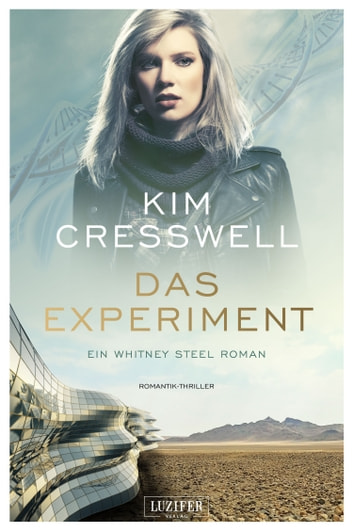 DAS EXPERIMENT (ein Whitney Steel Roman) - Romantik-Thriller ebook by Kim Cresswell