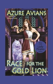 Race for the Gold Lion ebook by Azure Avians