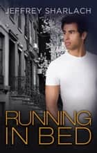 Running in Bed ebook by Jeffrey Sharlach