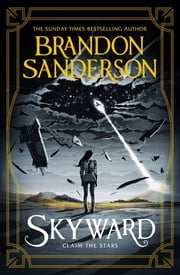 Skyward - The Brand New Series ebook by Brandon Sanderson