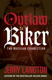 Outlaw Biker: The Russian Connection ebook by Langton, Jerry