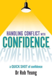 Confidence - Transform the way you feel so you can achieve the things you want ebook by Dr Rob Yeung