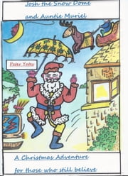 Josh the Snow Dome and Auntie Muriel ebook by Peter Yates