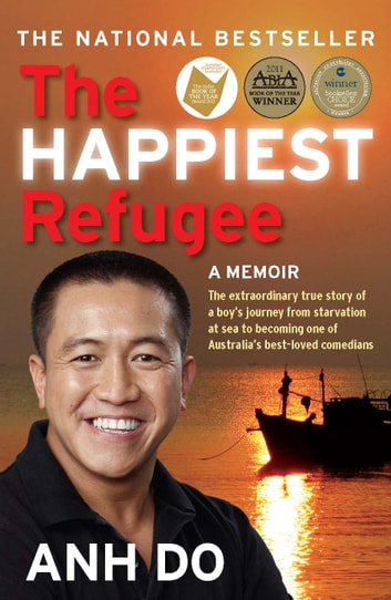 The Happiest Refugee ebook by Anh Do