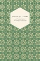 The South Country ebook by Edward Thomas