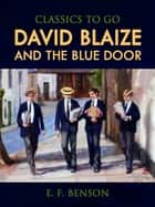 David Blaize and the Blue Door ebook by E. F. Benson