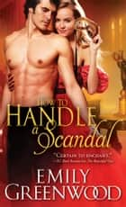 How to Handle a Scandal ebook by Emily Greenwood