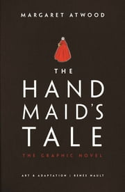 The Handmaid's Tale - The Graphic Novel ebook by Margaret Atwood, Renée Nault