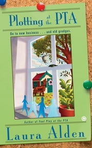 Plotting at the PTA ebook by Laura Alden