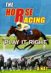 The Horse Racing Play it right ebook by A Naj