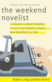 The Weekend Novelist ebook by Robert J. Ray,Bret Norris