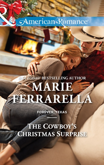 The Cowboy's Christmas Surprise (Mills & Boon American Romance) (Forever, Texas, Book 9) eBook by Marie Ferrarella