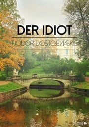 Der Idiot ebook by Fjodor Dostojewskis