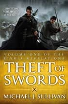 Theft Of Swords - The Riyria Revelations eBook by Michael J Sullivan