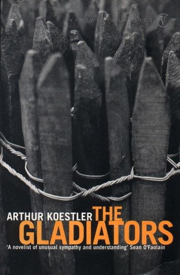 The Gladiators ebook by Arthur Koestler