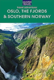 Oslo, the Fjords & Southern Norway ebook by Henk  Berezin