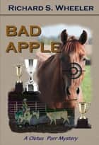 Bad Apple ebook by Richard S. Wheeler