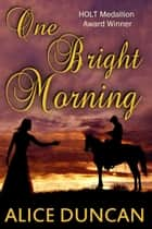 One Bright Morning ebook by Alice Duncan