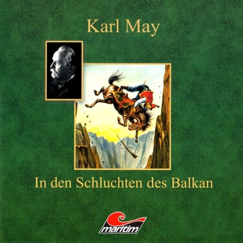 Karl May, In den Schluchten des Balkan audiobook by Karl May,Kurt Vethake