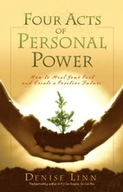 Four Acts of Personal Power ebook by Denise Linn