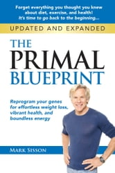The Primal Blueprint - Reprogram your genes for effortless weight loss, vibrant health and boundless energy ebook by Mark Sisson