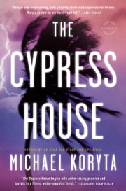 The Cypress House ebook by Michael Koryta