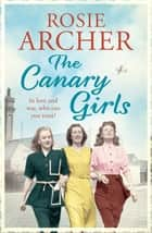 The Canary Girls - The Bomb Girls 2 ebook by Rosie Archer
