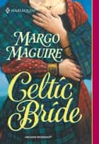 Celtic Bride (Mills & Boon Historical) eBook by Margo Maguire