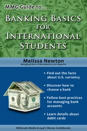 MMG Guide to Banking Basics for International Students ebook by Melissa Newton