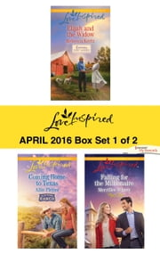 Harlequin Love Inspired April 2016 - Box Set 1 of 2 - Elijah and the Widow\Coming Home to Texas\Falling for the Millionaire ebook by Rebecca Kertz,Allie Pleiter,Merrillee Whren