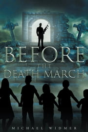 Before the Death March ebook by Michael Widmer