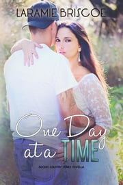 One Day at A Time - A Rockin' Country Novella ebook by Laramie Briscoe