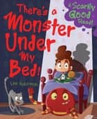 There's a Monster Under my Bed! ebook by Igloo Books Ltd
