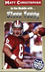 Steve Young (In the Huddle with ) - In the Huddle with ebook by Matt Christopher