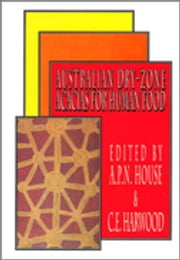 Australian Dry-zone Acacias for Human Food ebook by APN House,CE Harwood