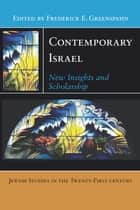 Contemporary Israel - New Insights and Scholarship ebook by Frederick E. Greenspahn
