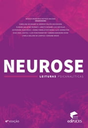 Neurose - leituras psicanalíticas ebook by Kobo.Web.Store.Products.Fields.ContributorFieldViewModel