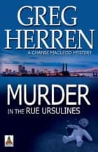 Murder in the Rue Ursulines ebook by Greg Herren