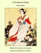 A Woman In China ebook by Mary Gaunt