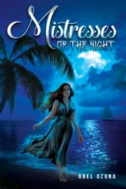 Mistresses of the Night - Night Monsters, #1 ebook by Abel Ozuna