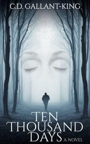 Ten Thousand Days ebook by C.D. Gallant-King