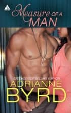 Measure of a Man ebook by Adrianne Byrd