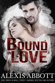 Bound in Love ebook by Alexis Abbott