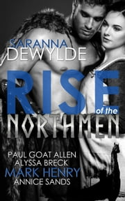 Rise of the Northmen ebook by Saranna DeWylde,Mark Henry,Alyssa Breck,Annice Sands,Paul Goat Allen